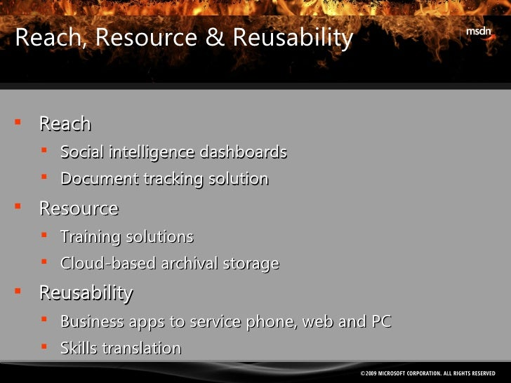 Reach, Resource & Reusability <ul><li>Reach </li></ul><ul><ul><li>Social intelligence dashboards </li></ul></ul><ul><ul><l...