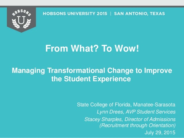 From What? To Wow! Managing Transformational Change to Improve the Student Experience Slide 2
