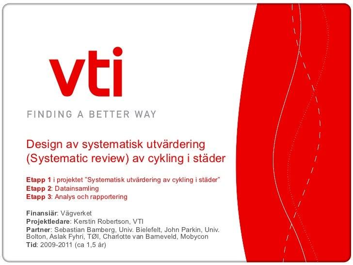 """Design av systematisk utvärdering (Systematic review) av cykling i städer Etapp 1  i projektet """"Systematisk utvärdering av..."""