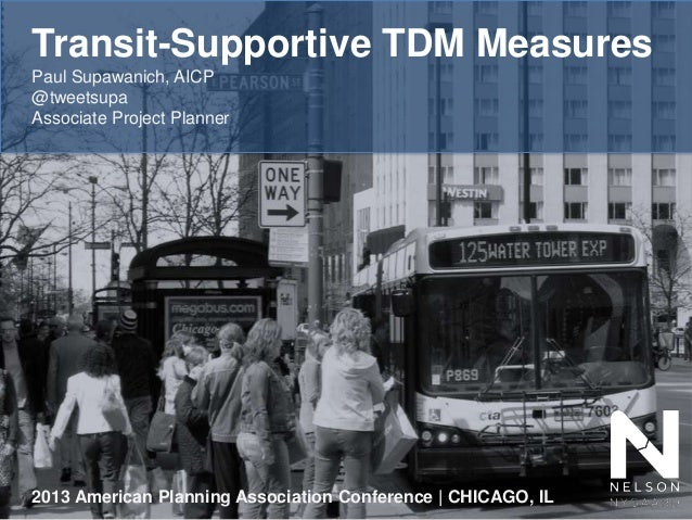 Transit-Supportive TDM MeasuresPaul Supawanich, AICP@tweetsupaAssociate Project Planner2013 American Planning Association ...