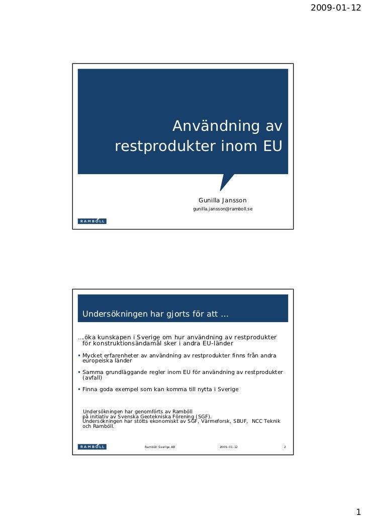 2009-01-12                    Användning av            restprodukter inom EU                                              ...