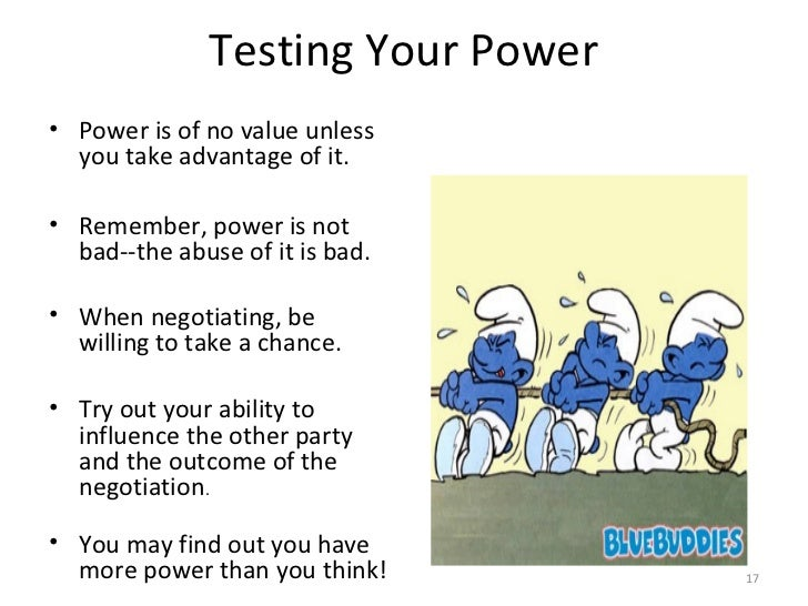 power in negotiation Ten types of power several types of power can influence the outcome of a negotiation.