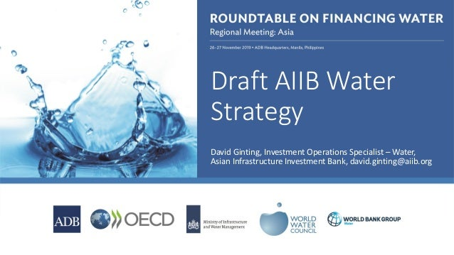 *OFFICIAL USE ONLY Draft AIIB Water Strategy David Ginting, Investment Operations Specialist – Water, Asian Infrastructure...