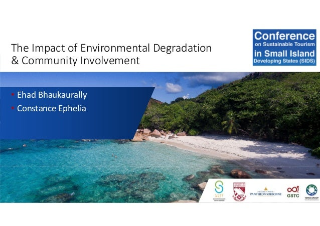 The Impact of Environmental Degradation & Community Involvement • Ehad Bhaukaurally • Constance Ephelia