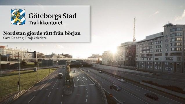 Nordstan gjorde rätt från börjanSara Ranäng, Projektledare