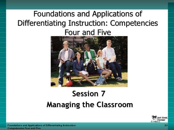 Foundations and Applications of Differentiating Instruction: Competencies Four and Five Session 7  Managing the Classroom ...