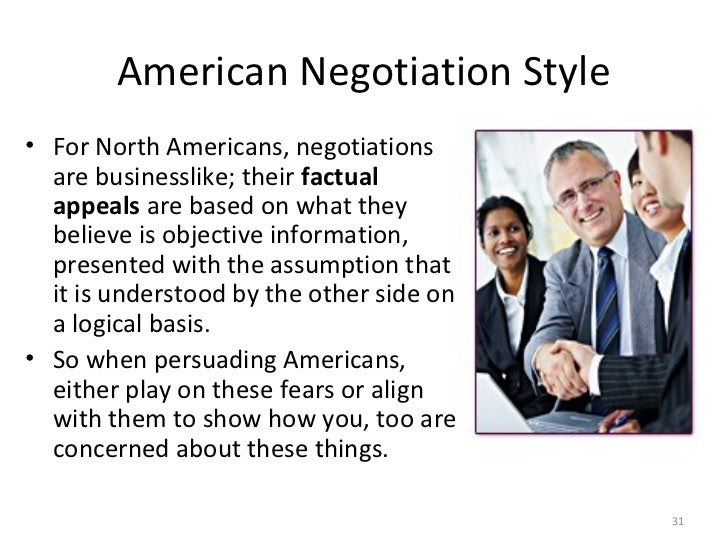 american negotiation style Negotiating international business - united states  more open-minded and tolerant of style diff erences  young people in american negotiation teams or in.
