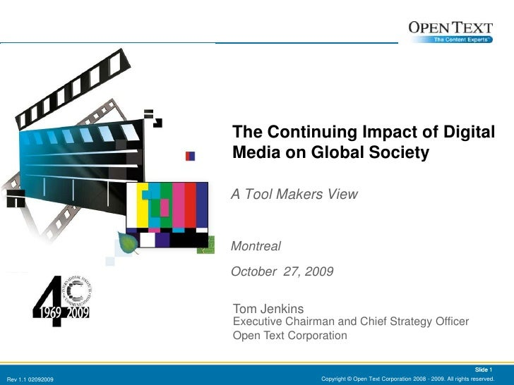 Copyright © Open Text Corporation 2008 - 2009. All rights reserved.<br />Slide 1<br />The Continuing Impact of Digital Med...