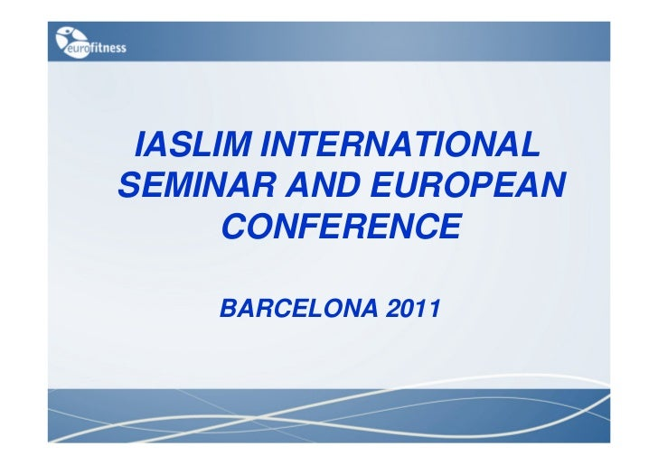 IASLIM INTERNATIONALSEMINAR AND EUROPEAN      CONFERENCE    BARCELONA 2011