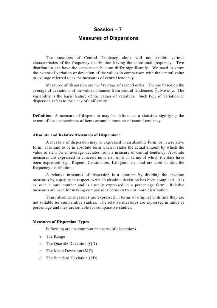 Session – 7                           Measures of Dispersions           The measures of Central Tendency alone will not ex...