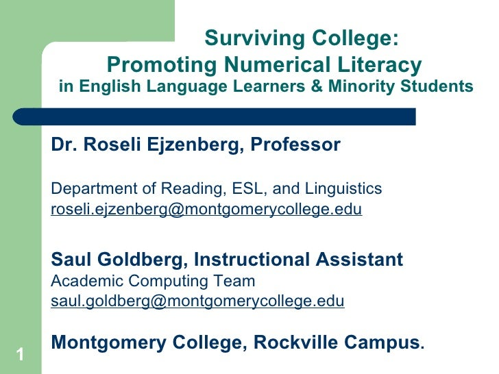 Surviving College:   Promoting Numerical Literacy    in English Language Learners & Minority Students <ul><li>Dr. Roseli E...