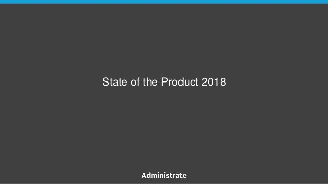 State of the Product 2018