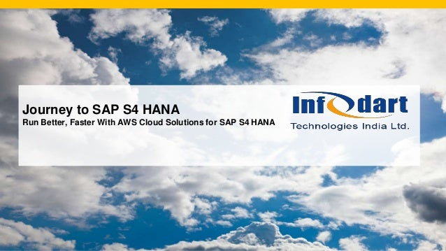 Journey to SAP S4 HANA Run Better, Faster With AWS Cloud Solutions for SAP S4 HANA