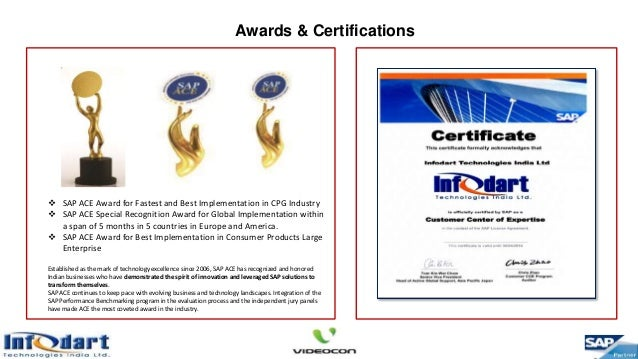 AAwards & Certifications  SAP ACE Award for Fastest and Best Implementation in CPG Industry  SAP ACE Special Recognition...