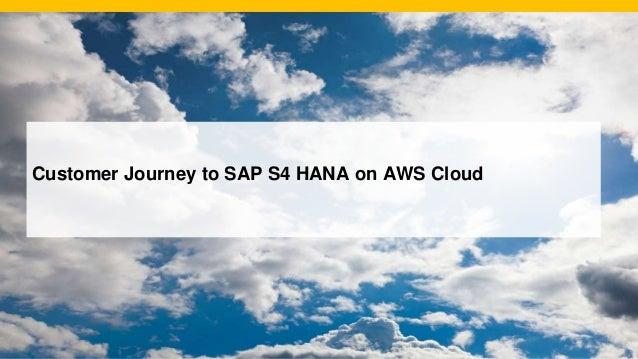 Customer Journey to SAP S4 HANA on AWS Cloud