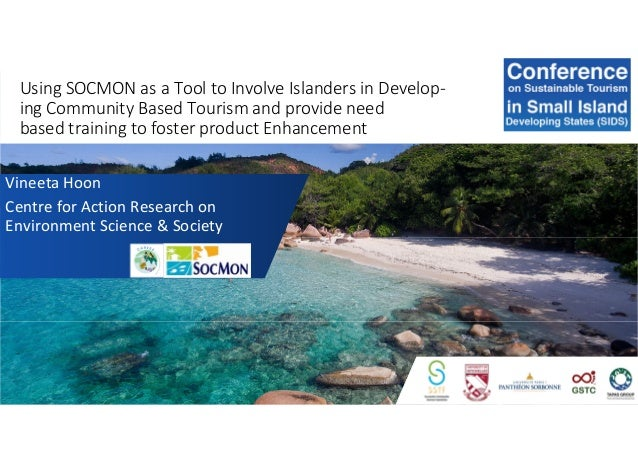 Using SOCMON as a Tool to Involve Islanders in Develop- ing Community Based Tourism and provide need based training to fos...