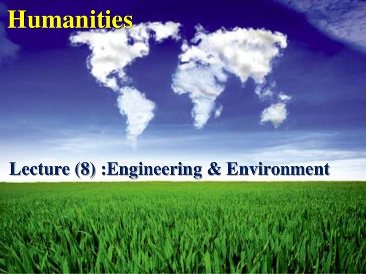 HumanitiesLecture (8) :Engineering & Environment