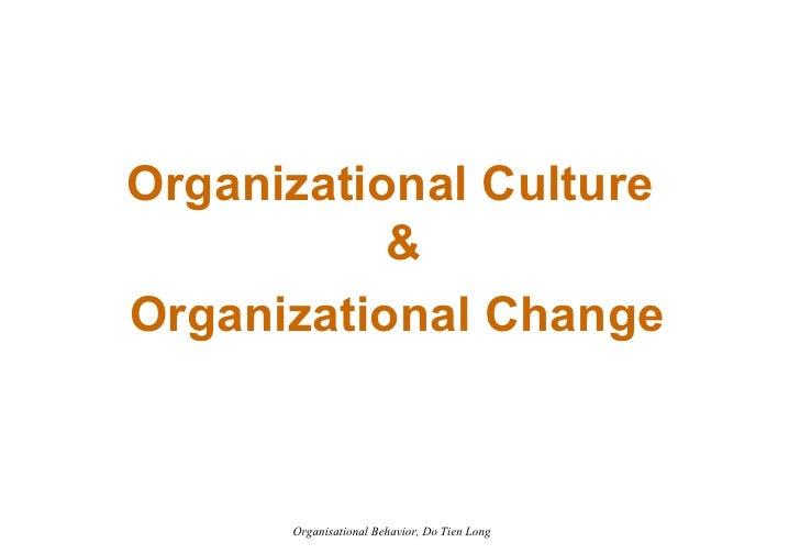Organizational Culture & Organizational Change