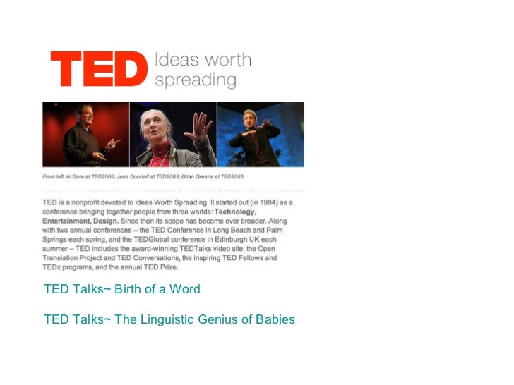 TED Talks~ Birth of a Word TED Talks~ The Linguistic Genius of Babies