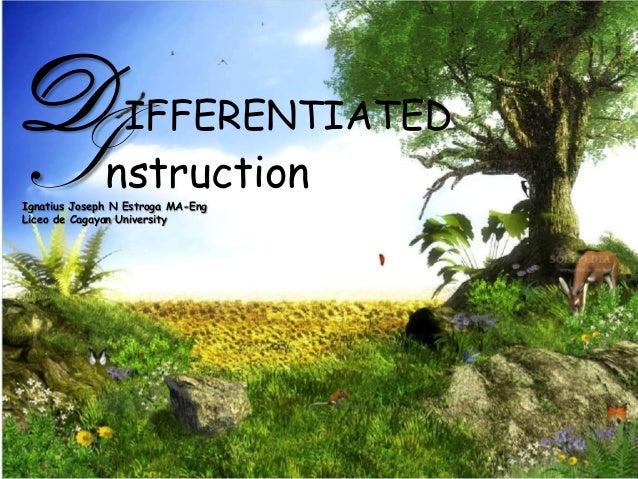 InstructionD IFFERENTIATEDIgnatius Joseph N Estroga MA-EngLiceo de Cagayan University