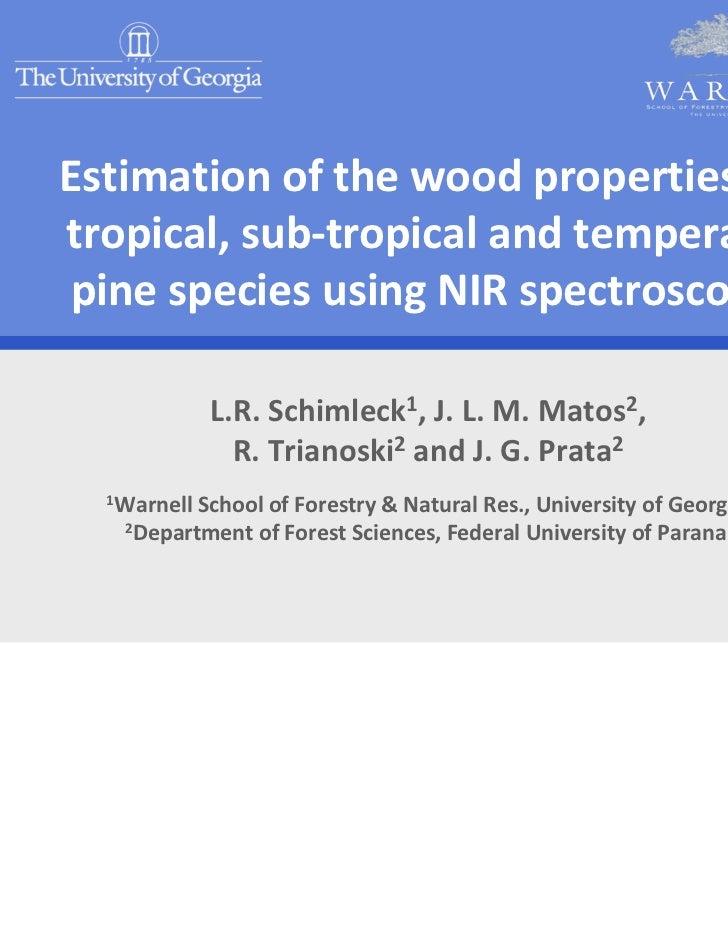 Estimationofthewoodpropertiesoftropical,sub‐tropicalandtemperatepinespeciesusingNIRspectroscopy            L...