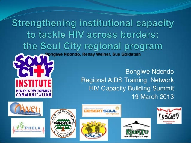 Bongiwe NdondoRegional AIDS Training Network  HIV Capacity Building Summit                19 March 2013