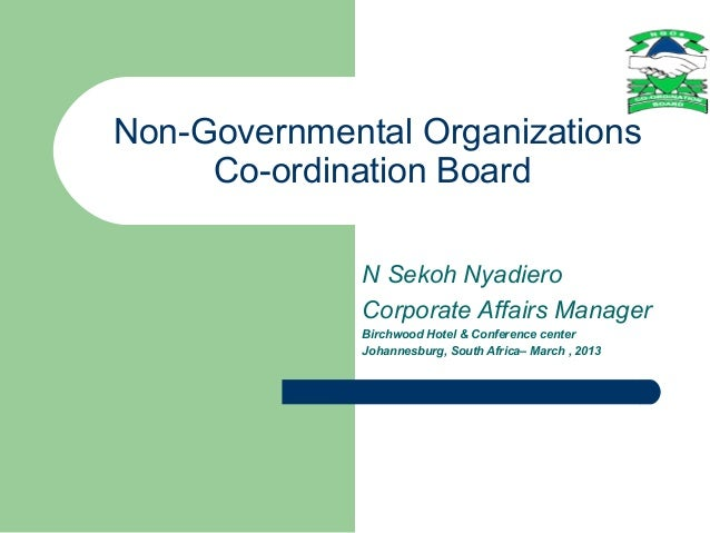 Non-Governmental Organizations     Co-ordination Board              N Sekoh Nyadiero              Corporate Affairs Manage...