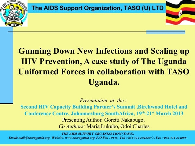 The AIDS Support Organization, TASO (U) LTD      Gunning Down New Infections and Scaling up      HIV Prevention, A case st...