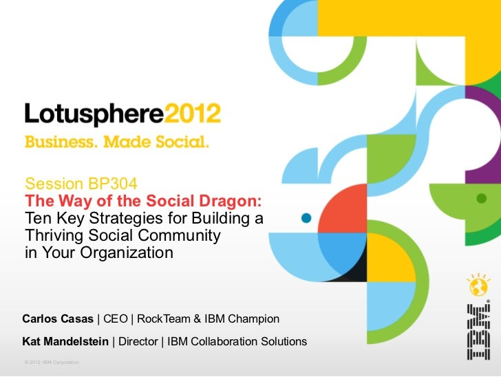 <ul>Session BP304   The Way of the Social Dragon:  Ten Key Strategies for Building a Thriving Social Community  in Your Or...