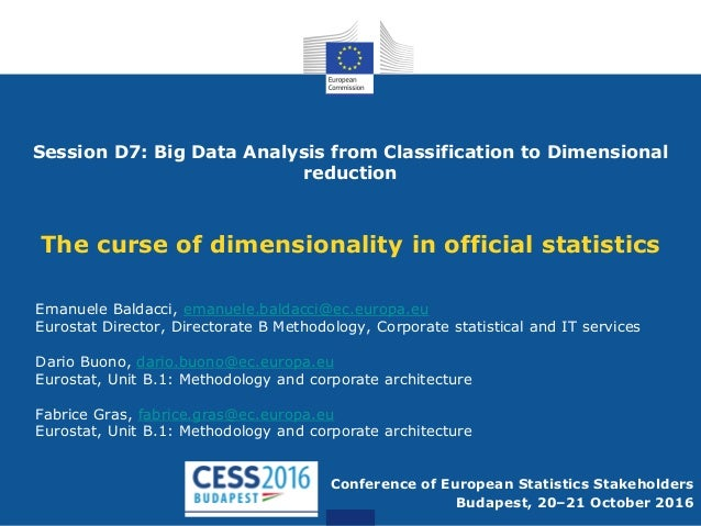 Session D7: Big Data Analysis from Classification to Dimensional reduction The curse of dimensionality in official statist...