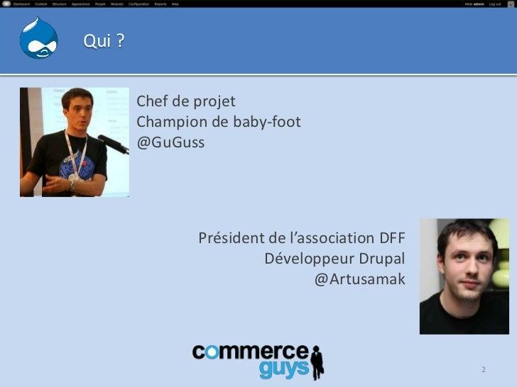 Qui ?        Chef de projet        Champion de baby-foot        @GuGuss               Président de l'association DFF      ...