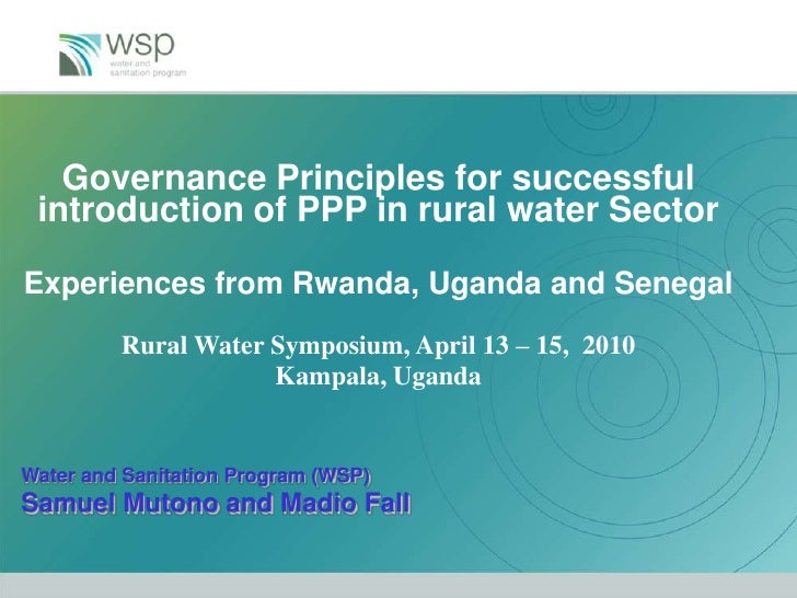 Governance Principles for successful introduction of PPP in rural water Sector<br />Experiences from Rwanda, Uganda and Se...
