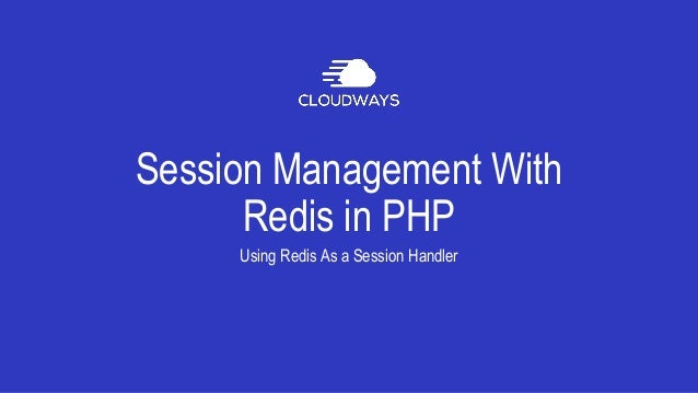 Session Management With Redis in PHP Using Redis As a Session Handler