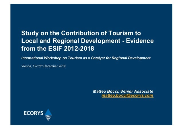 Study on the Contribution of Tourism to Local and Regional Development - Evidence from the ESIF 2012-2018 International Wo...