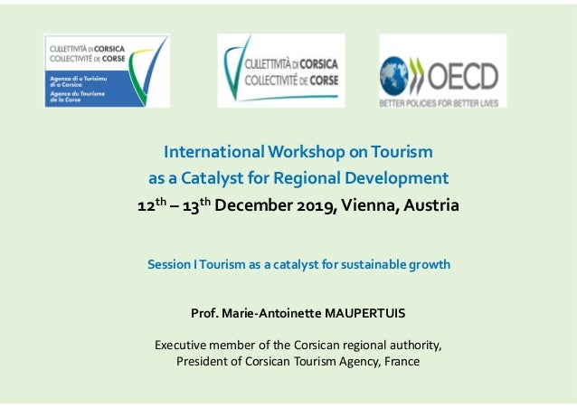 Session ITourism as a catalyst for sustainable growth International Workshop onTourism as a Catalyst for Regional Developm...