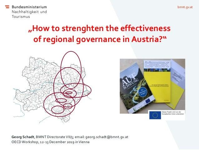 "bmnt.gv.at ""How to strenghten the effectiveness of regional governance in Austria?"" Georg Schadt, BMNT DirectorateVII/5; e..."