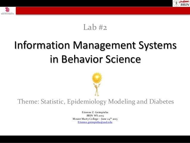 Information Management Systemsin Behavior ScienceTheme: Statistic, Epidemiology Modeling and DiabetesLab #2Etienne Z. Gnim...