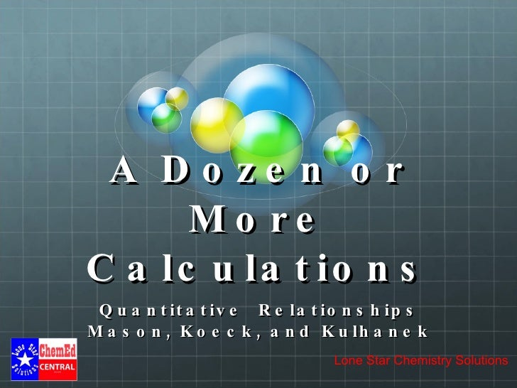 A Dozen or More Calculations Quantitative  Relationships Mason, Koeck, and Kulhanek