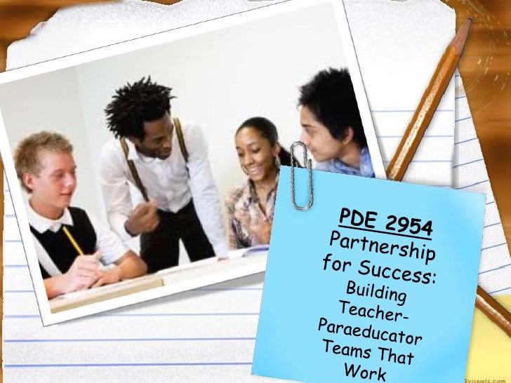 PDE 2954<br />Partnership for Success:  <br />Building Teacher-Paraeducator Teams That Work<br />