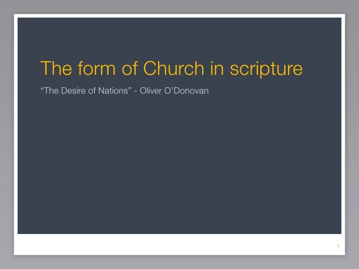 """The form of Church in scripture """"The Desire of Nations"""" - Oliver O'Donovan                                                ..."""