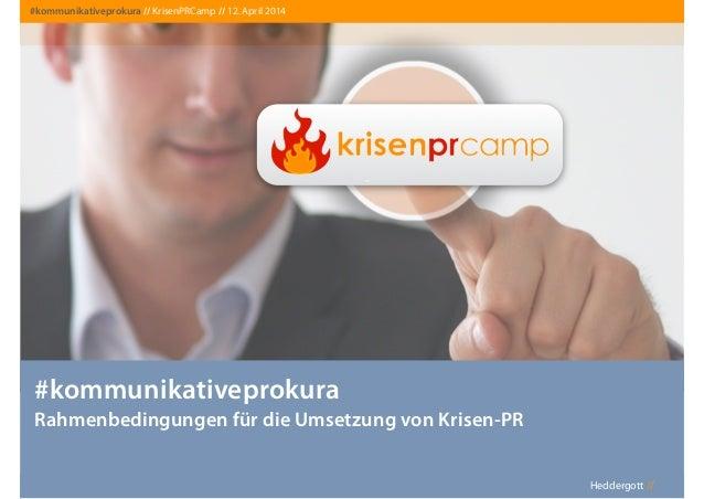 Heddergott //Heddergott // #kommunikativeprokura Rahmenbedingungen für die Umsetzung von Krisen-PR #kommunikativeprokura /...