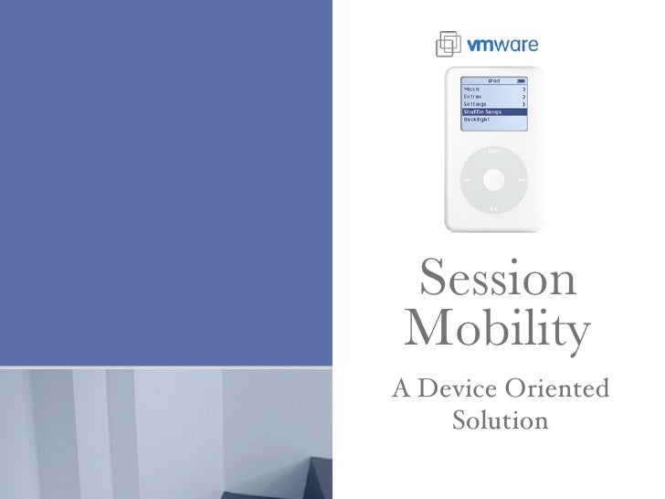 Session  Mobility A Device Oriented     Solution