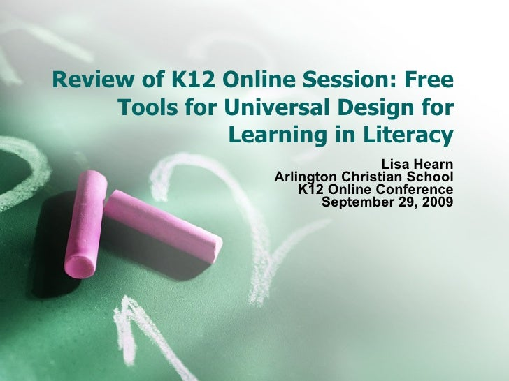 Review of K12 Online Session: Free Tools for Universal Design for Learning in Literacy Lisa Hearn Arlington Christian Scho...