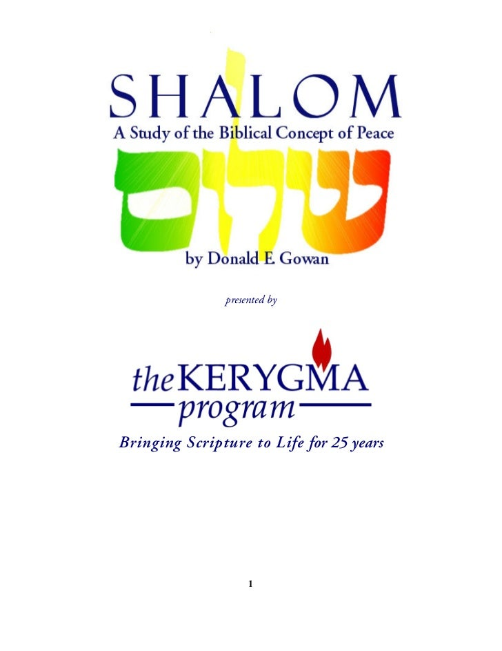 Shalom: A Study of the Biblical Concept of Peace                       presented byBringing Scripture to Life for 25 years