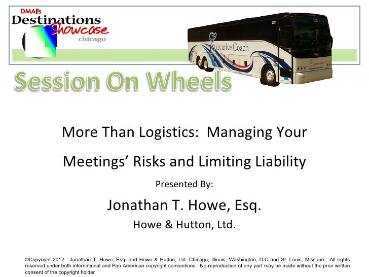 More Than Logistics: Managing Your                Meetings' Risks and Limiting Liability                                  ...