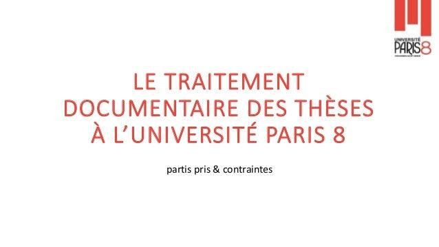 LE TRAITEMENT DOCUMENTAIRE DES THÈSES À L'UNIVERSITÉ PARIS 8 partis pris & contraintes
