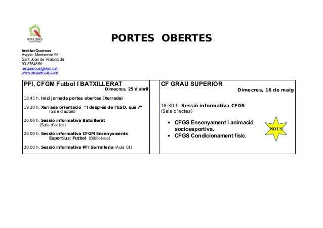 PORTES OBERTES Institut Quercus Avgda. Montserrat,95 Sant Joan de Vilatorrada 93 8764556 iesquercus@xtec.cat www.iesquercu...