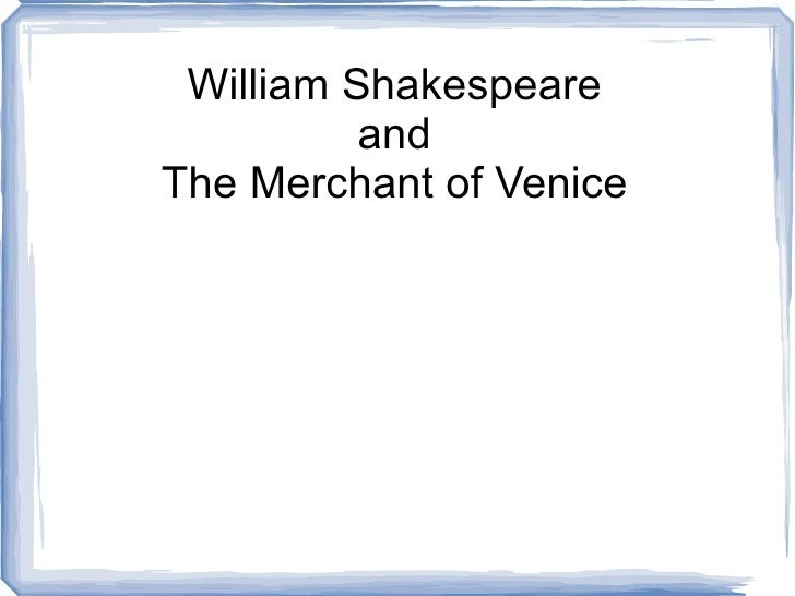 William Shakespeare and The Merchant of Venice