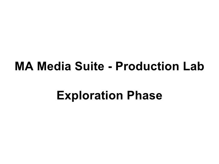 MA Media Suite - Production Lab Exploration Phase