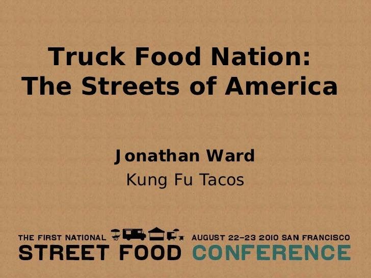 Truck Food Nation: The Streets of America        Jonathan Ward        Kung Fu Tacos